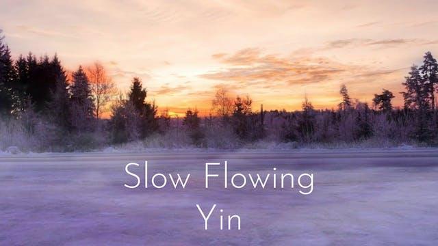 Slow Flowing Yin (21 mins)