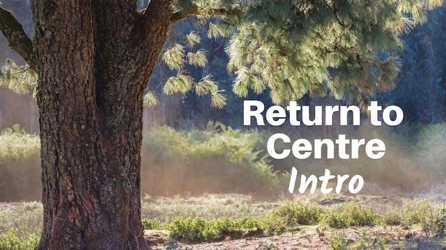 Intro to Return To Centre Routine (3 ...