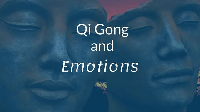 Qigong and Emotions (30 min)