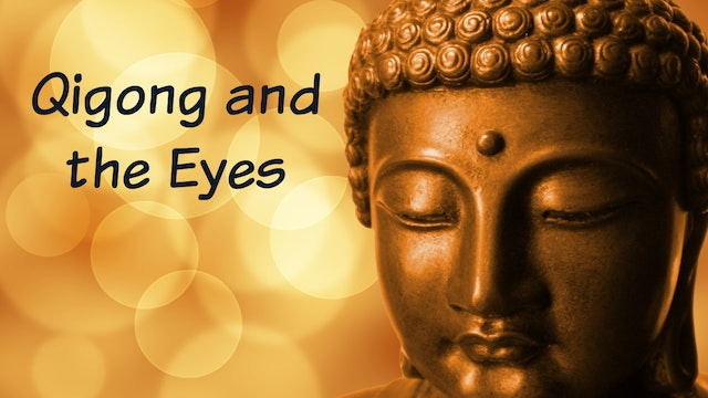 Qigong and the Eyes (7 mins)