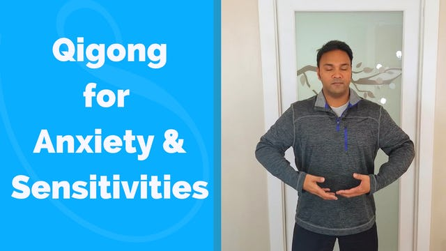 Qi Gong for Sensitivities and Anxiety (11 mins)