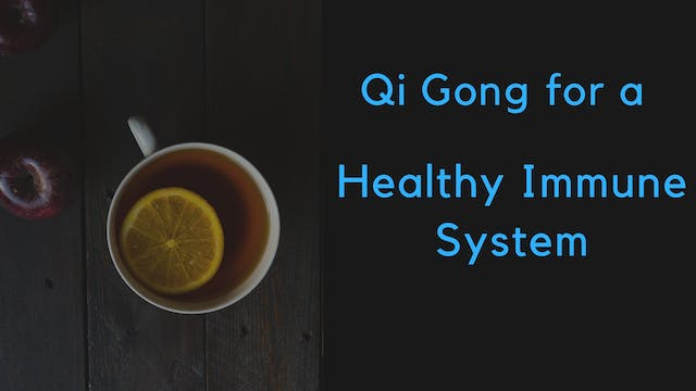 Qi Gong for a Healthy Immune System (...
