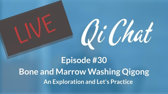 Sept Qi Chat - Bone Marrow Washing Qigong (85 mins)