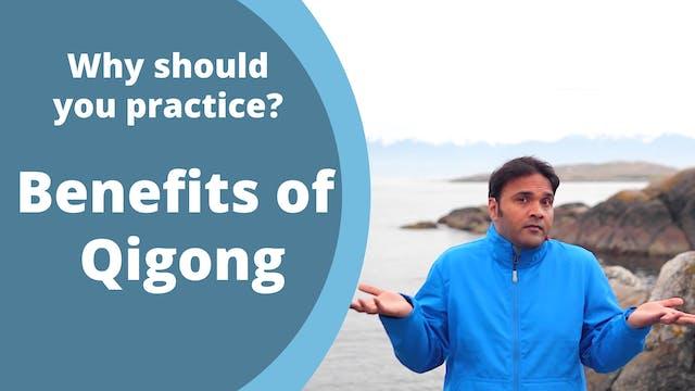 Benefits of Qigong Practice (5 mins)