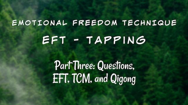 EFT Training Part Three - Questions TCM, and Qigong (32 min)