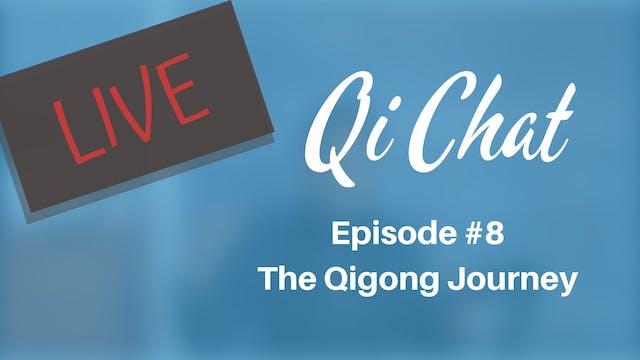 Nov 2019 Qi Chat - The Qigong Journey...