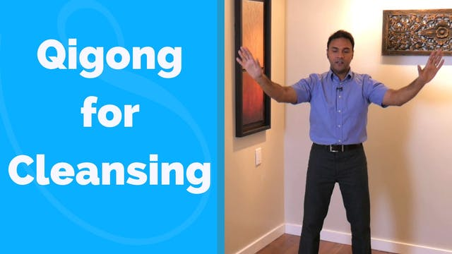 Simple Qigong for Cleansing (7 mins)