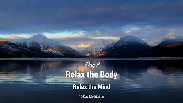 Day 9 Meditation - Relax Body, Relax Mind (8 mins)