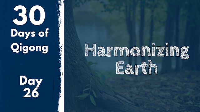 Day 26 Harmonizing Earth (21 mins)