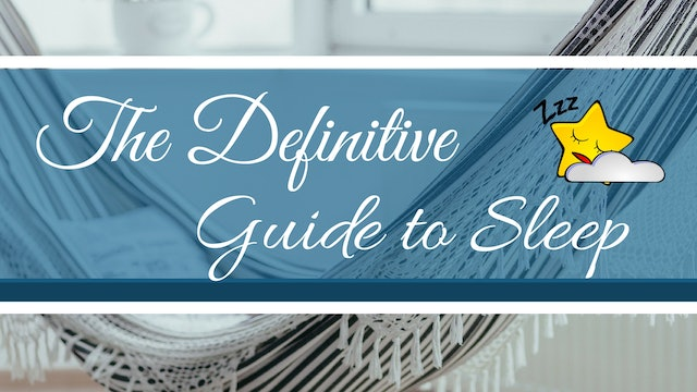The Definitive Guide to Sleep (27 mins)