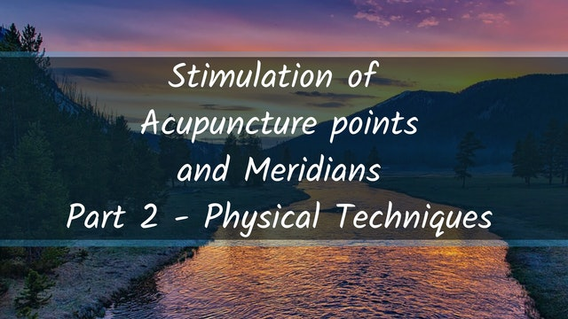 Stimulation of Points - Physical Techniques (33 mins)
