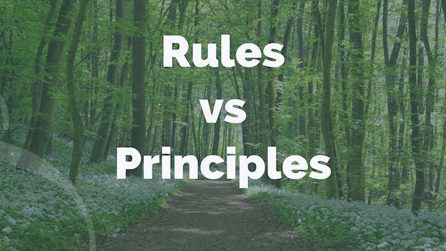 Rules vs Principles (3 mins)