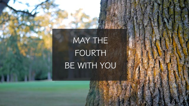May the Fourth Be With You :)  (24 min)