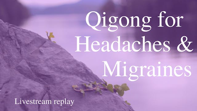Qi Gong for Headaches (22 mins)
