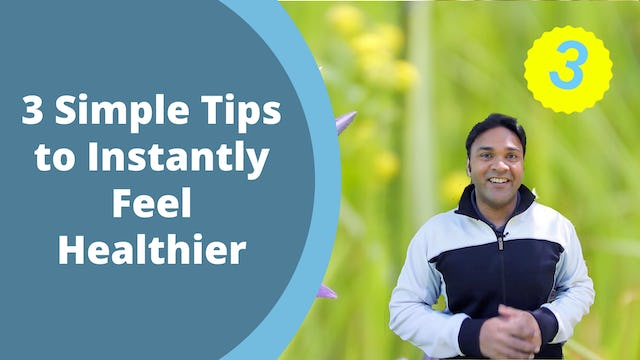 3 Simple Tips to Instantly Feel Healthier (4 mins)