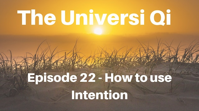 Episode 22 - How to use Intention (3 mins)