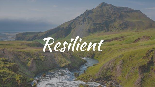 Resilient (27 mins)