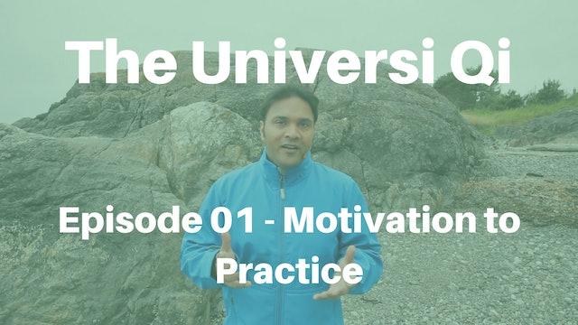 Universi Qi Episode 1 - Motivation to Practice (7 mins)