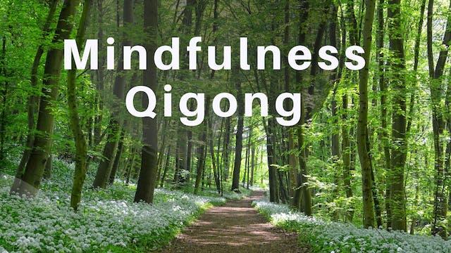 Mindfulness Qigong (20 mins)