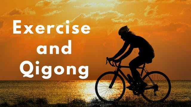 Exercise and Qigong (2 mins)