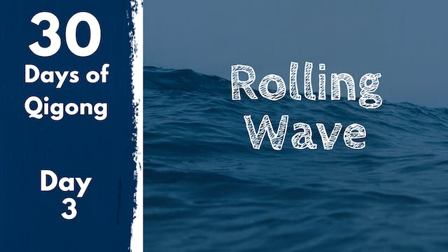 Day 3 Rolling Wave (15 mins)