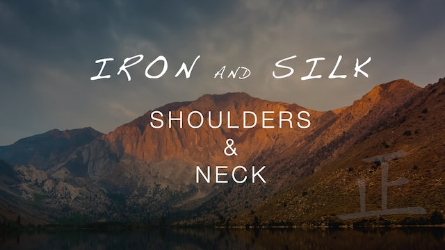Iron and Silk - Shoulders and Neck (25 mins)