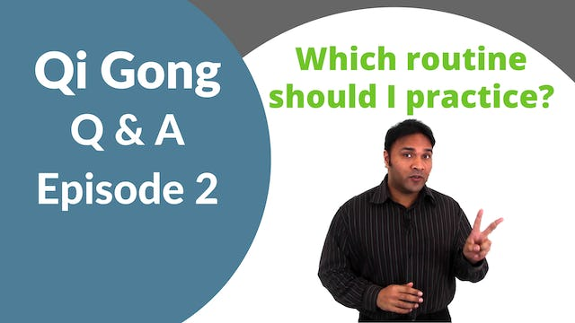 'Q and A' Episode 2 - Which Qi Gong Routine Should I Practice? (11 mins)
