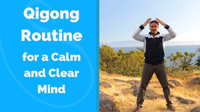 Qigong to Calm and Clear the Mind (10 mins)