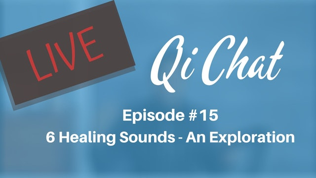 June 2020 Qi Chat - Qigong and 6 Healing Sounds (82 min)