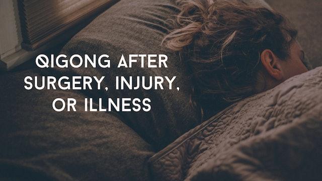Qigong after surgery, injury, or illness (10 mins)
