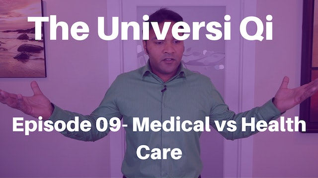 Universi Qi Episode 9 - Medical versus Health Care (3 mins)