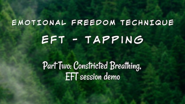 EFT Training Part Two - Constricted Breathing and EFT Session Demo (28 min)