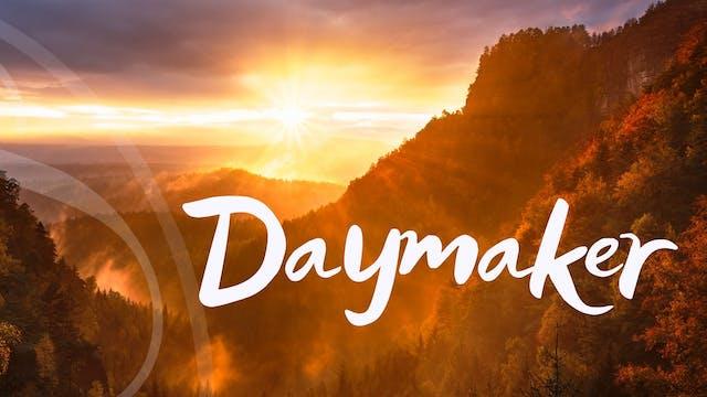 Daymaker (48 mins)