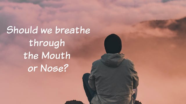 Should We Breathe through the Mouth o...