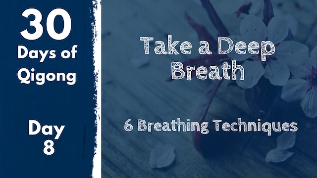 Day 8 Take a Deep Breath (18 mins)