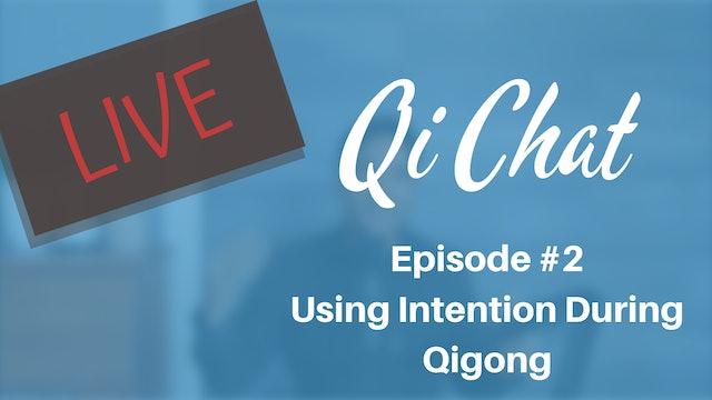 May Qi Chat - Using Intention During Qigong (78 mins)