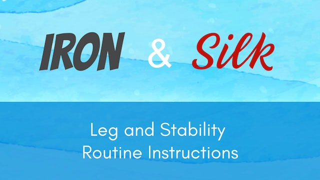 Iron & Silk - Legs and Stability Instructions (20 mins)