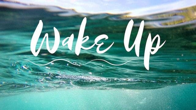 Wake Up (13 mins)
