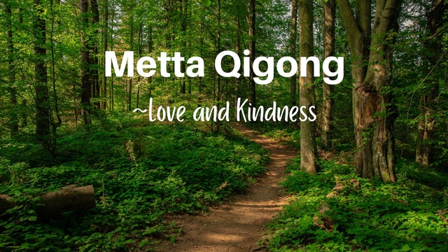 Metta Qigong Practice - Love and Kindness (15 mins)