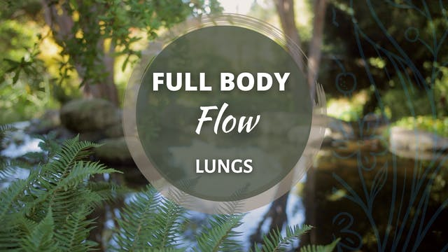 Full Body Flow - Lungs (52 mins)