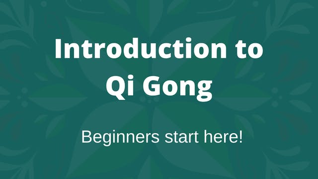 What is Qi Gong? (16 mins) *Beginners...
