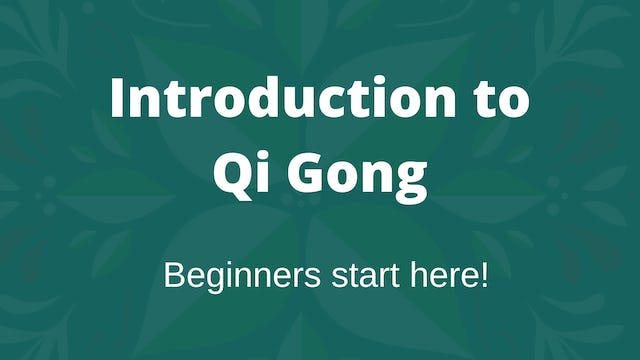What is Qi Gong? (16 mins) *Beginners please start here