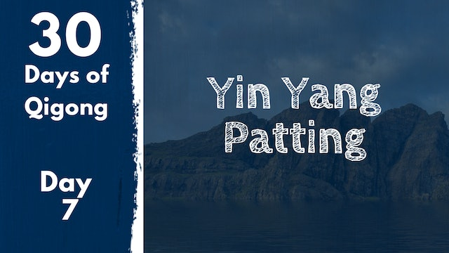 Day 7 Yin Yang Patting Practice (18 mins)