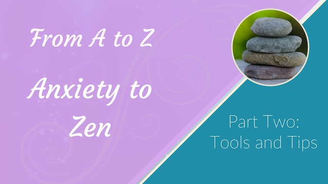 Part 2: Anxiety Tools and Tips (26 mins)