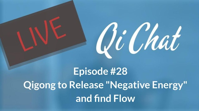 July Qi Chat - Qigong For Negative Energy and Finding Flow (80 mins)