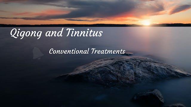 #3) Tinnitus - Conventional treatment...