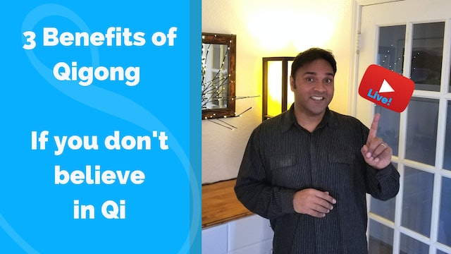 Live Stream - 3 Benefits of Qigong (15 mins)