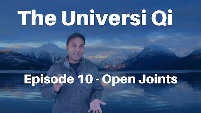 Universi Qi Episode 10 - Open Joints (4 mins)