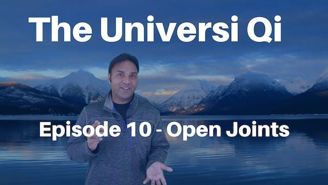 Universi Qi Episode 10 - Open Joints ...