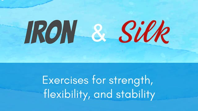 Iron And Silk Qigong and Exercises